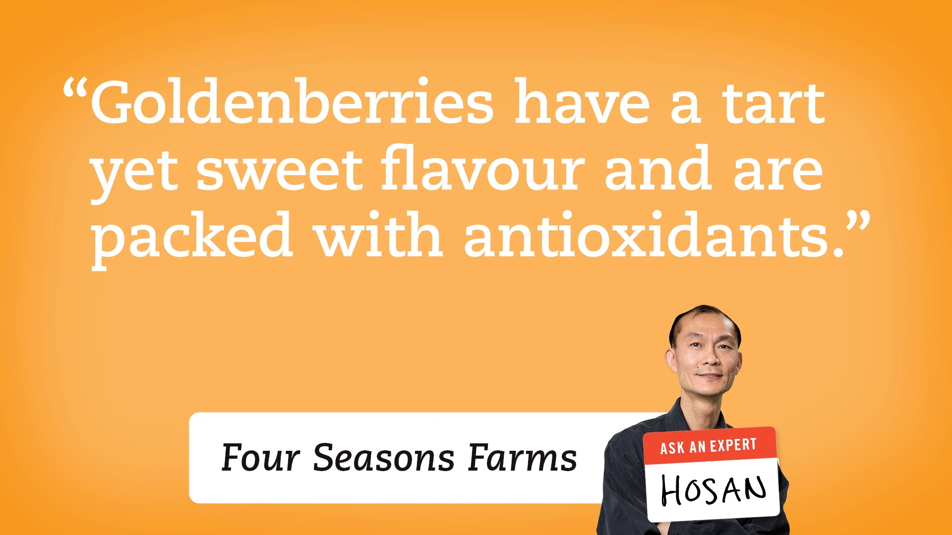 Goldenberries have a tart yet sweet flavour and are packed with antioxidants