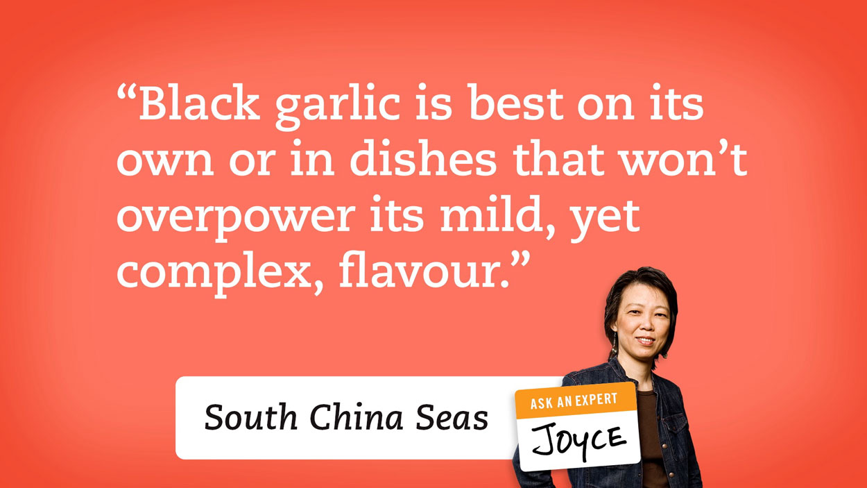 Black garlic is best on its own or in dishes that wont overpower its mild, yet complex, flavour